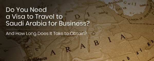 Do you need a visa to travel to Saudi Arabia for business?