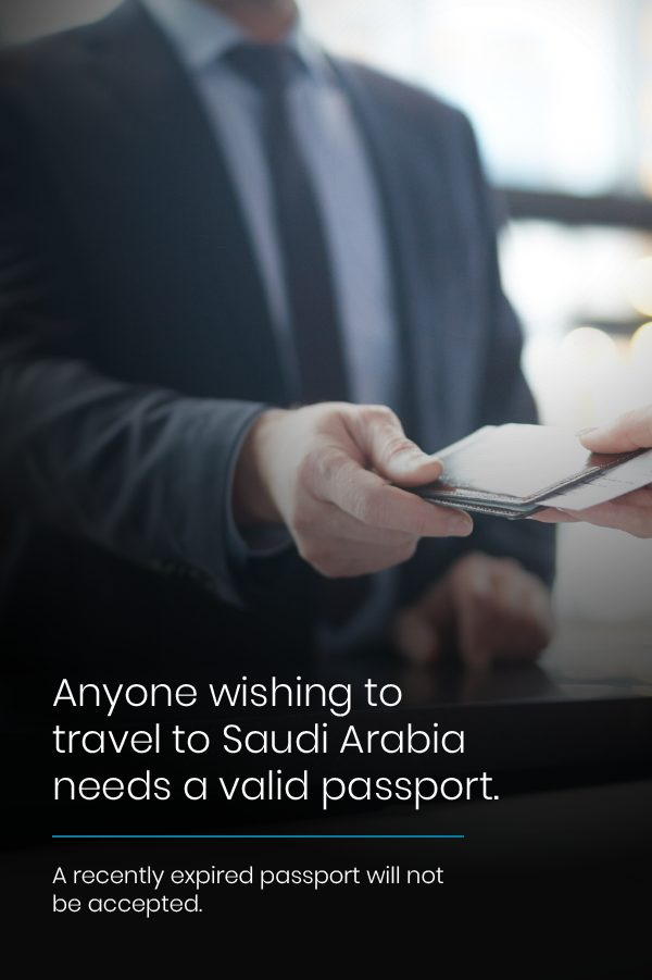 Anyone traveling to Saudi Arabia needs a valid passport and a recently expired passport will not be accepted